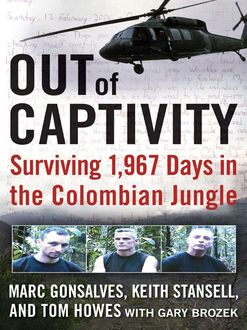Out of Captivity, Gary Brozek, Keith Stansell, Marc Gonsalves, Tom Howes