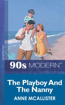 The Playboy And The Nanny, Anne McAllister