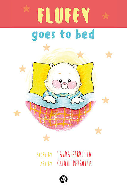 Fluffy goes to bed, Laura Perrotta