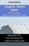 English Dutch Bible – The Gospels XII – Matthew, Mark, Luke & John, TruthBeTold Ministry