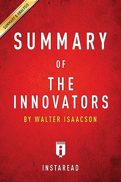 Summary of The Innovators, Instaread Summaries