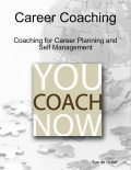 You Coach Now: Career Coaching – Coaching for Career Planning and Self Management, Ton de Graaf