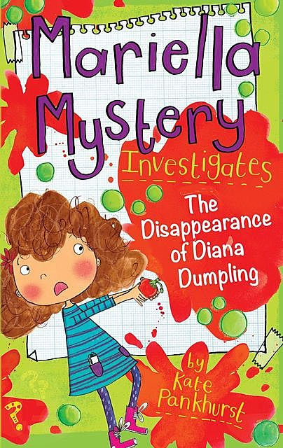 Mariella Mystery Investigates The Disappearance of Diana Dumpling, Kate Pankhurst