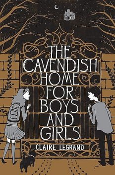 Cavendish Home for Boys and Girls, Claire Legrand