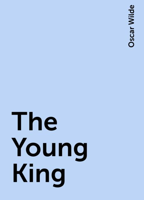 The Young King, Oscar Wilde