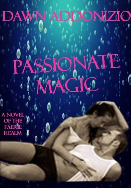 Passionate Magic, Dawn Addonizio