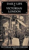 Daily Life in Victorian London, Lee Jackson