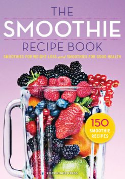 The Smoothie Recipe Book, Rockridge Press