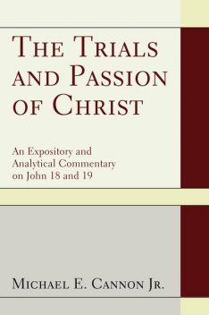 The Trials and Passion of Christ, Michael Cannon