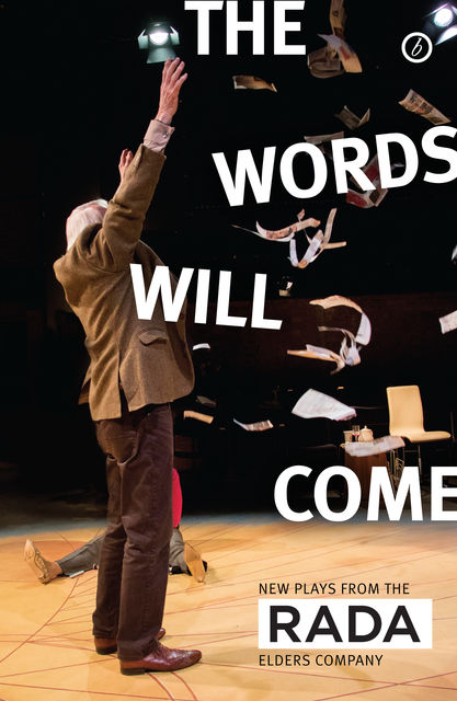 The Words Will Come, A.C. Smith, Nell Leyshon, Christopher William Hill, Deborah Bruce, Frances Poet