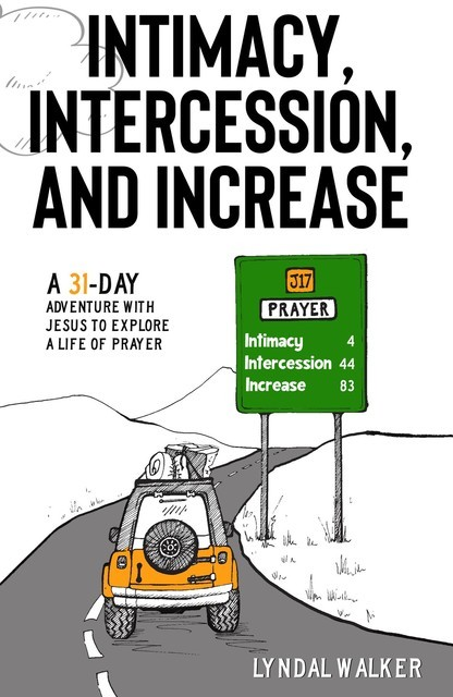 Intimacy, Intercession and Increase, Lyndal Walker