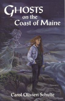 Ghosts on the Coast of Maine, Carol Schulte