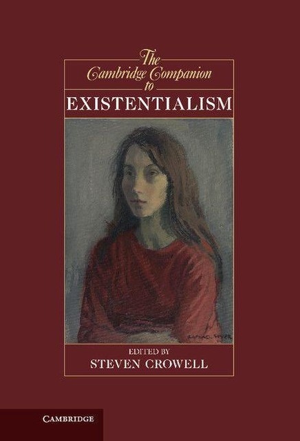 The Cambridge Companion to Existentialism (Cambridge Companions to Philosophy),
