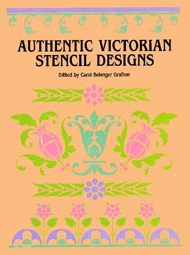 Authentic Victorian Stencil Designs, Carol Belanger Grafton