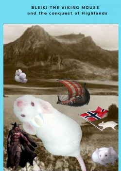 Bleiki The Viking mouse and the conquest of Highlands, Fabio Pozzoni, Francesca Botti