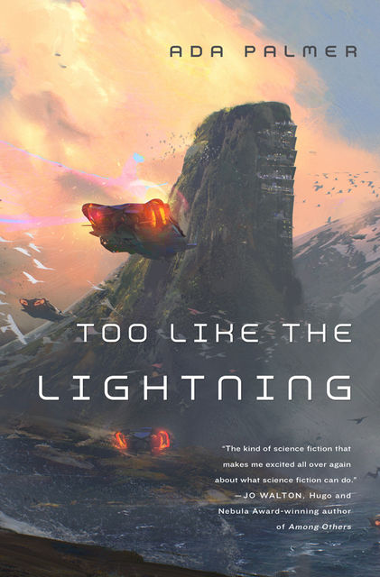 Too Like the Lightning, Ada Palmer
