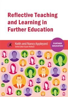 Reflective Teaching and Learning in Further Education, Keith Appleyard