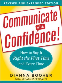 Communicate with Confidence, Dianna Booher