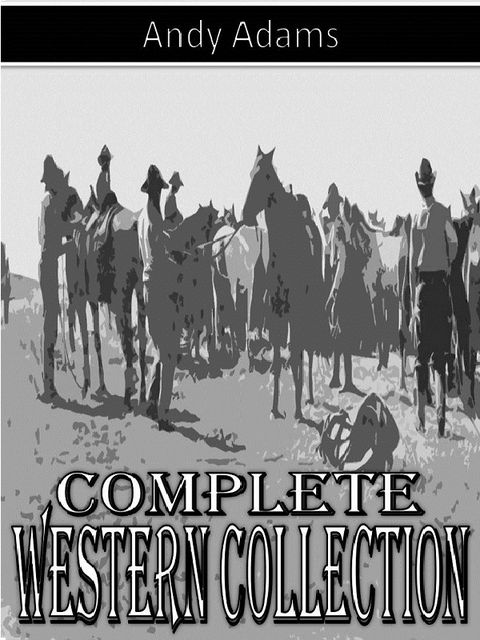 Complete Western Collection, Andy Adams