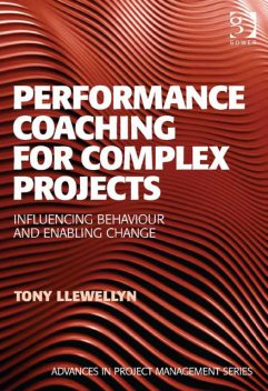 Performance Coaching for Complex Projects, Tony Llewellyn