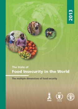 The State of Food Insecurity in the World 2013, Agriculture Organization of the United Nations of the United Nations, Food