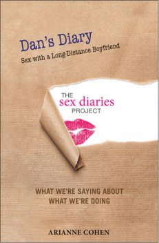 Dan's Diary – Sex with a Long-Distance Boyfriend, Arianne Cohen