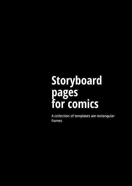 Storyboard pages for comics. A collection of templates are rectangular frames, NARRATIVE