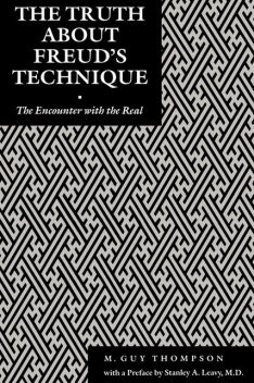 The Truth About Freud's Technique, Michael Thompson