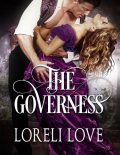 The Governess: An Erotic Regency Romance Novel, Loreli Love
