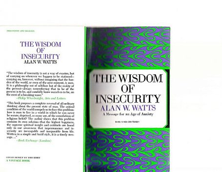 The Wisdom of Insecurity: A Message of an Age of Anxiety, Alan, Watts
