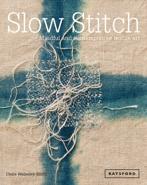 Slow Stitch, Claire Wellesley-Smith