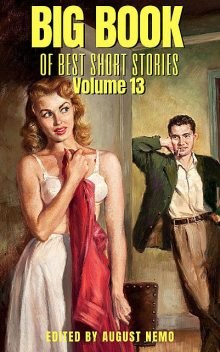 Big Book of Best Short Stories – Volume 13, Valery Bryusov, Francis Marion Crawford, John Ulrich Giesy, Frank L.Packard, Eleanor H.Porter, Paul Laurence Dunbar, Francis Stevens, Barry Pain, Fitz James O'Brien, Otis Adelbert Kline, August Nemo