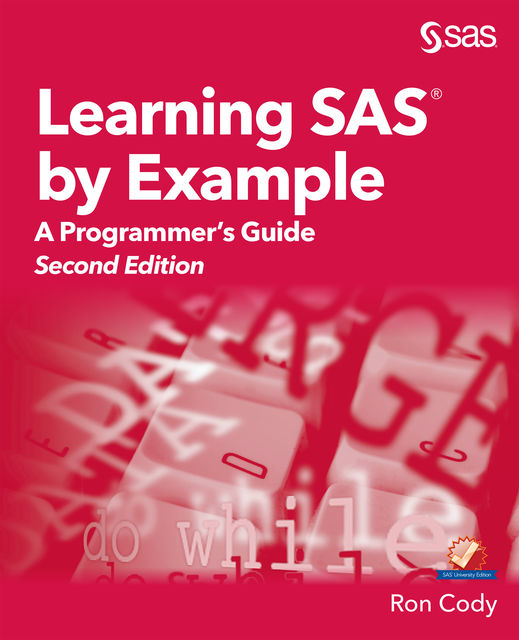 Learning SAS by Example, Ron Cody
