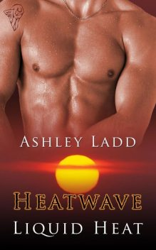 Liquid Heat, Ashley Ladd