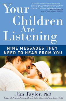 Your Children Are Listening, Jim Taylor