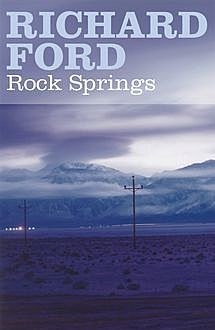 Rock Springs, Richard Ford