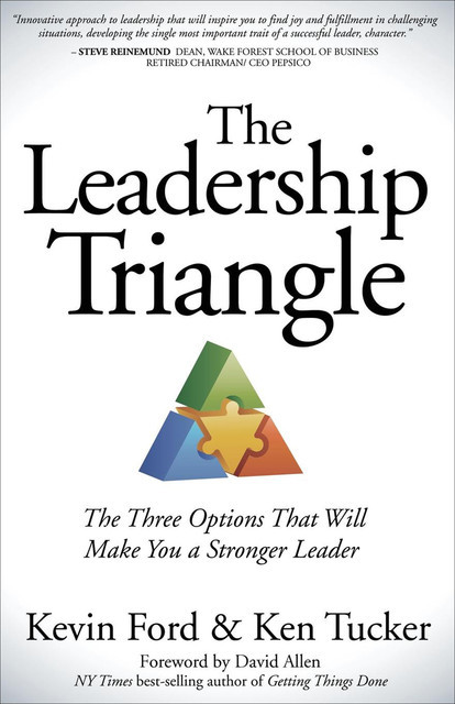 The Leadership Triangle, Kevin Ford, Ken Tucker