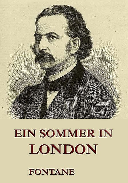 Ein Sommer in London, Theodor Fontane