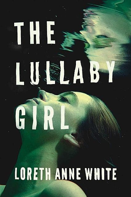The Lullaby Girl (Angie Pallorino Book 2), Loreth Anne White