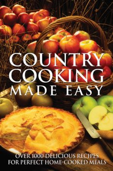 Country Cooking Made Easy, Firefly Books