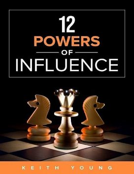 12 Powers of Influence, Keith Young