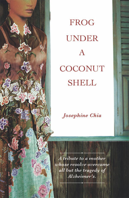 Frog Under A Coconut Shell, Josephine Chia