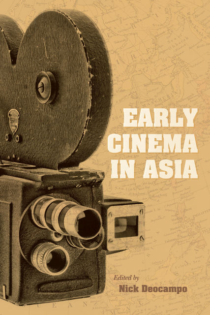 Early Cinema in Asia, Nick Deocampo