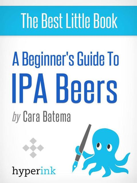 The Best IPA Beers, Cara Batema