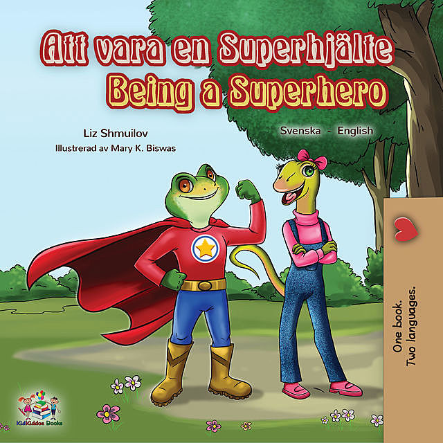 Being a Superhero (Swedish English Bilingual Book), KidKiddos Books, Liz Shmuilov