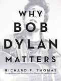 Why Bob Dylan Matters, Richard Thomas