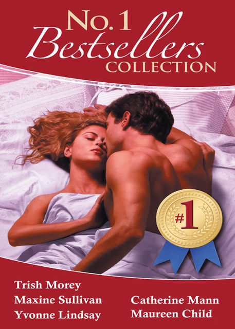 The #1 Bestsellers Collection 2011, Maureen Child, Catherine Mann, YVONNE LINDSAY, Trish Morey, Maxine Sullivan