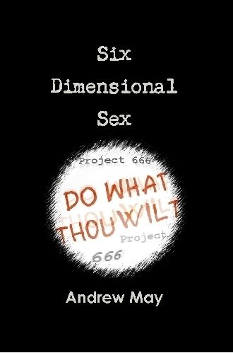 Six Dimensional Sex, Andrew May