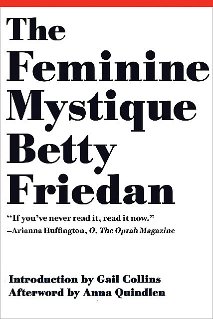 The Feminine Mystique (50th Anniversary Edition), Betty Friedan