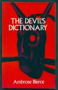 The Devil's Dictionary (or The Cynic's Wordbook: Unabridged with all the Definitions), Ambrose Bierce